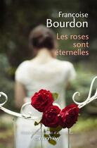 Couverture du livre « Les roses sont éternelles » de Francoise Bourdon aux éditions Calmann-levy