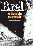 Couverture du livre « Brel le livre du souvenir » de Martin Monestier aux éditions Tchou