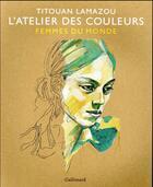 Couverture du livre « L'atelier des couleurs » de Titouan Lamazou aux éditions Gallimard-loisirs