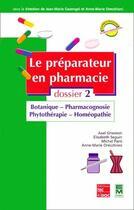 Couverture du livre « Le préparateur en pharmacie t.2 ; botanique - pharmacognosie - phytothérapie - homéopathie » de Ghestem aux éditions Eminter