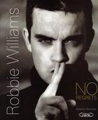 Couverture du livre « Robbie williams ; no regrets » de Beatrice Nouveau aux éditions Michel Lafon
