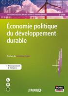 Couverture du livre « Économie politique du développement durable (2e édition) » de Catherine Figuiere et Bruno Boidin et Arnaud Diemer aux éditions De Boeck Superieur