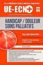Couverture du livre « Ue-Ecn + Handicap Douleurs Soins Palliatifs » de J. Laurent aux éditions Vernazobres Grego