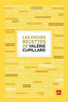 Couverture du livre « Les fiches recettes de Valérie Cupillard » de Valerie Cupillard aux éditions La Plage