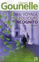 Couverture du livre « Dieu voyage toujours incognito » de Laurent Gounelle aux éditions Anne Carriere