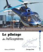 Couverture du livre « Le pilotage des hélicoptères » de Georges Doat aux éditions Altipresse