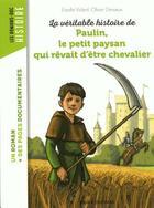 Couverture du livre « La véritable histoire de Paulin, le petit paysan qui rêvait d'être chevalier » de Pascale Bouchie aux éditions Bayard Jeunesse