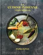 Couverture du livre « La cuisine indienne végétarienne » de Pushpesh Pant aux éditions Phaidon