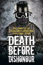 Couverture du livre « Death Before Dishonour - True Stories of The Special Forces Heroes Who » de Nicholas Davies aux éditions Blake John Digital