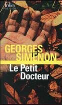 Couverture du livre « Le petit docteur » de Georges Simenon aux éditions Gallimard