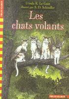 Couverture du livre « Les chats volants » de Ursula K. Le Guin et S.D. Schindler aux éditions Gallimard-jeunesse