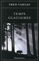 Couverture du livre « Temps glaciaires » de Fred Vargas aux éditions Flammarion