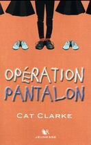 Couverture du livre « Opération pantalon » de Cat Clarke aux éditions R-jeunesse