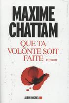 Couverture du livre « Que ta volonté soit faite » de Maxime Chattam aux éditions Albin Michel