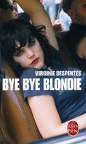 Couverture du livre « Bye bye blondie » de Virginie Despentes aux éditions Lgf