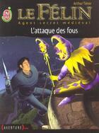 Couverture du livre « Le félin t.12 ; l'attaque des fous » de Arthur Tenor aux éditions J'ai Lu
