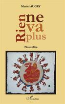 Couverture du livre « Rien ne va plus » de Muriel Augry aux éditions L'harmattan