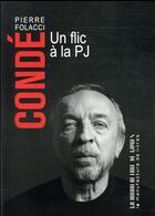 Couverture du livre « Condé ; un flic à l'antigang marseillais » de Pierre Folacci aux éditions La Manufacture De Livres