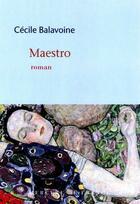 Couverture du livre « Maestro » de Cecile Balavoine aux éditions Mercure De France