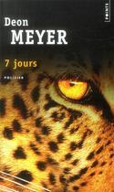 Couverture du livre « 7 jours » de Deon Meyer aux éditions Points