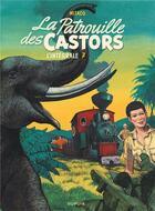 Couverture du livre « La patrouille des castors ; INTEGRALE VOL.7 ; 1984-1989 » de Marc Wasterlain et Mitacq aux éditions Dupuis