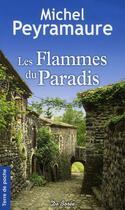 Couverture du livre « Les flammes du paradis » de Michel Peyramaure aux éditions De Boree