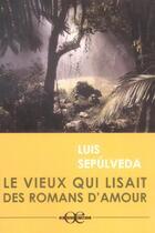 Couverture du livre « Le vieux qui lisait des romans d'amour » de Luis Sepulveda aux éditions A Vue D'oeil