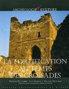 Couverture du livre « La fortification au temps des croisades » de Nicolas Faucherre et Nicolas Prouteau et Jean Mesqui aux éditions Pu De Rennes