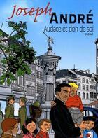 Couverture du livre « Joseph André ; audace et don de soi » de Didier Chardez aux éditions Coccinelle