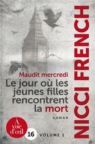 Couverture du livre « Maudit mercredi ; le jour où les jeunes filles rencontrent la mort » de Nicci French aux éditions A Vue D'oeil