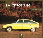 Couverture du livre « La Citroën GS de mon père » de Dominique Pagneux aux éditions Etai