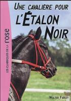Couverture du livre « L'étalon noir T.18 ; une cavalière pour l'étalon noir » de Walter Farley et Steven Farley aux éditions Hachette Jeunesse