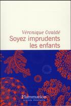 Couverture du livre « Soyez imprudents les enfants » de Veronique Ovalde aux éditions Flammarion