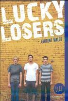 Couverture du livre « Lucky losers » de Laurent Malot aux éditions Albin Michel Jeunesse