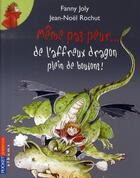 Couverture du livre « Même pas peur... de l'affreux dragon plein de boutons ! » de Fanny Joly aux éditions Pocket Jeunesse