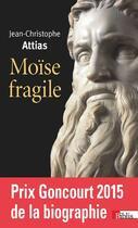 Couverture du livre « Moïse fragile » de Jean-Christope Attias aux éditions Cnrs