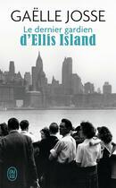 Couverture du livre « Le dernier gardien d'Ellis Island » de Gaelle Josse aux éditions J'ai Lu
