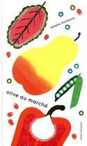 Couverture du livre « Olive au marché » de Amelie Fontaine aux éditions Actes Sud Junior