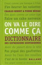 Couverture du livre « On va le dire comme ça ; dictionnaire des expressions quotidiennes » de Bernet/Rezeau aux éditions Balland