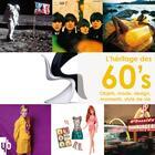 Couverture du livre « L'héritage des 60's ; objets, mode, design, moments, style de vie » de Collectif aux éditions Yb
