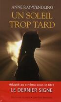 Couverture du livre « Un soleil trop tard » de Anne Ray-Wendling aux éditions Alphee.jean-paul Bertrand