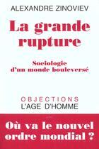 Couverture du livre « La grande rupture » de Zinoviev Alexandre aux éditions L'age D'homme