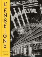 Couverture du livre « L'enseigne ; une histoire visuelle et matérielle » de Collectif et Eleonore Challine et Anne-Sophie Aguilar aux éditions Citadelles & Mazenod