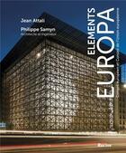 Couverture du livre « Éléments europa ; le nouveau bâtiment du conseil européen » de Philippe Samyn et Jean Attali aux éditions Editions Racine