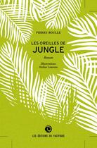Couverture du livre « Les oreilles de jungle » de Pierre Boulle aux éditions Pacifique