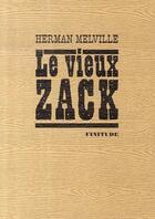 Couverture du livre « Le vieux zack » de Melville/Herman aux éditions Finitude