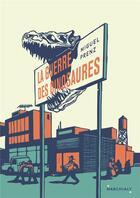 Couverture du livre « La guerre des dinosaures » de Miguel Prenz aux éditions Marchialy