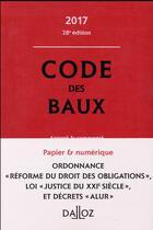 Couverture du livre « Code des baux ; commenté (édition 2017) » de Yves Rouquet et Moussa Thioye et Nicolas Damas et Joel Moneger aux éditions Dalloz