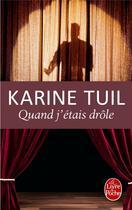 Couverture du livre « Quand j'étais drôle » de Karine Tuil aux éditions Lgf