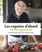 Couverture du livre « Les copains d'abord » de Pierre Gagnaire aux éditions Solar
